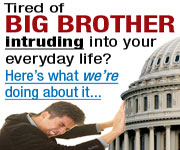 Tired of Big Brother In Your Life?